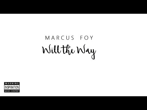 Marcus Foy - Will The Way
