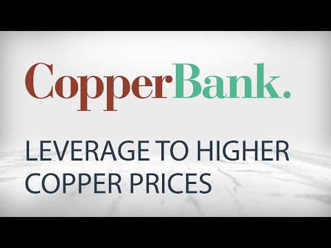 Copperbank Resources has a Significant Leverage on Rising Copper Prices