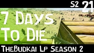 7 Days To Die :: S2 Ep 21 :: End Times A Comin!