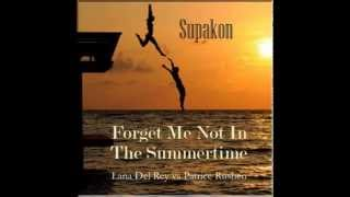 Forget Me Not In The Summertime (Supakon Mix)