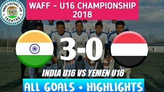 India U16 Vs Yemen U16 || All Goals|| WAFF CUP||