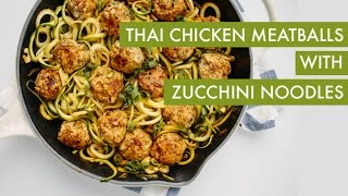 Zucchini Noodles with Thai Chicken Meatballs I Spiralizer Recipe