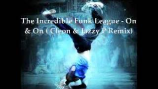 The Incredible Funk League - On & On ( Cleon & Jazzy P Remix)
