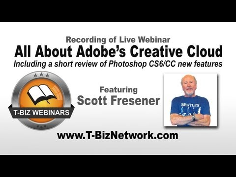 Adobe Creative Cloud and Photoshop CS6/CC Overview with Scott Fresener