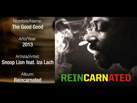 Snoop Lion Feat. Iza Lach - The Good Good