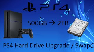 PS4 Hard Drive Upgrade / Swap (500GB to 2TB)