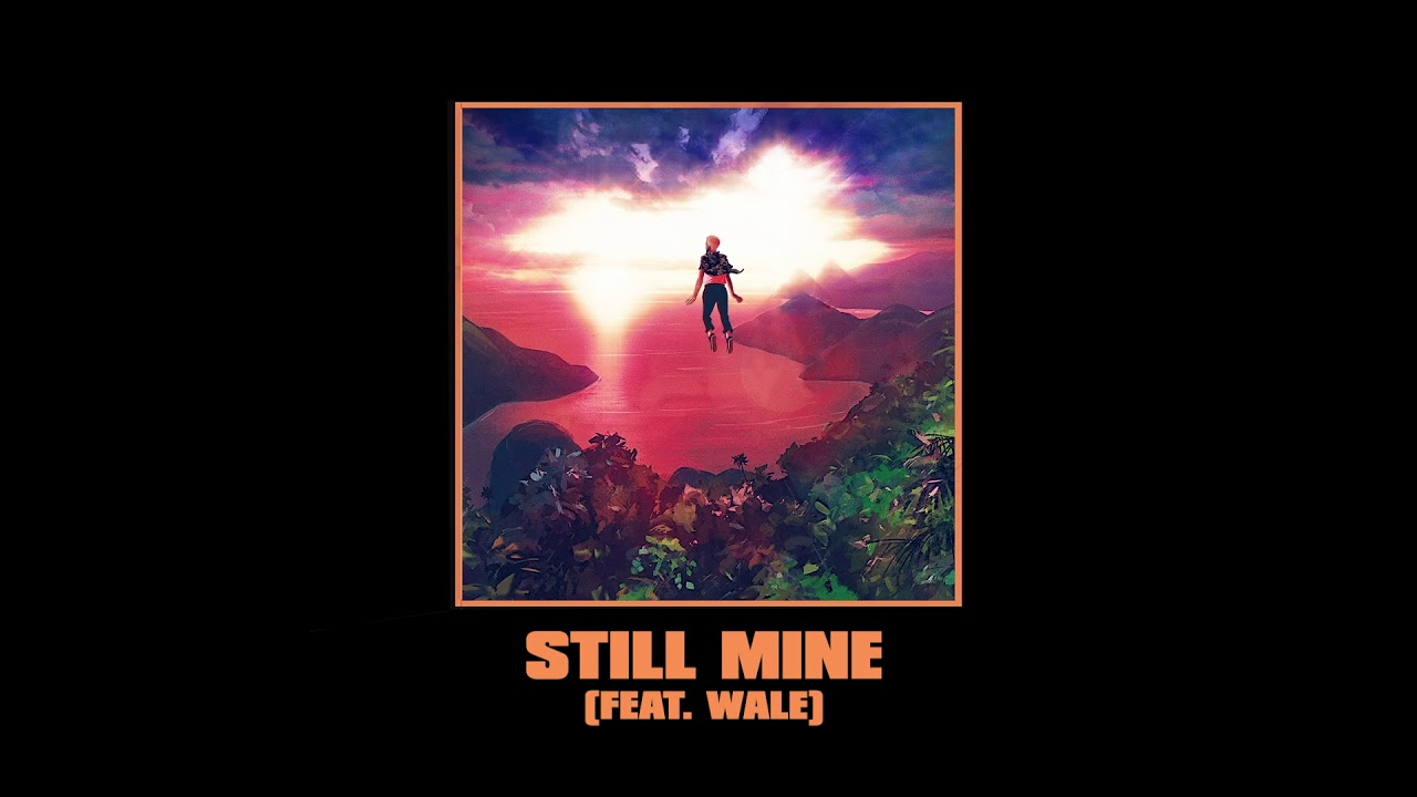 Download ELHAE - Still Mine (Feat. Wale) [Official Audio]