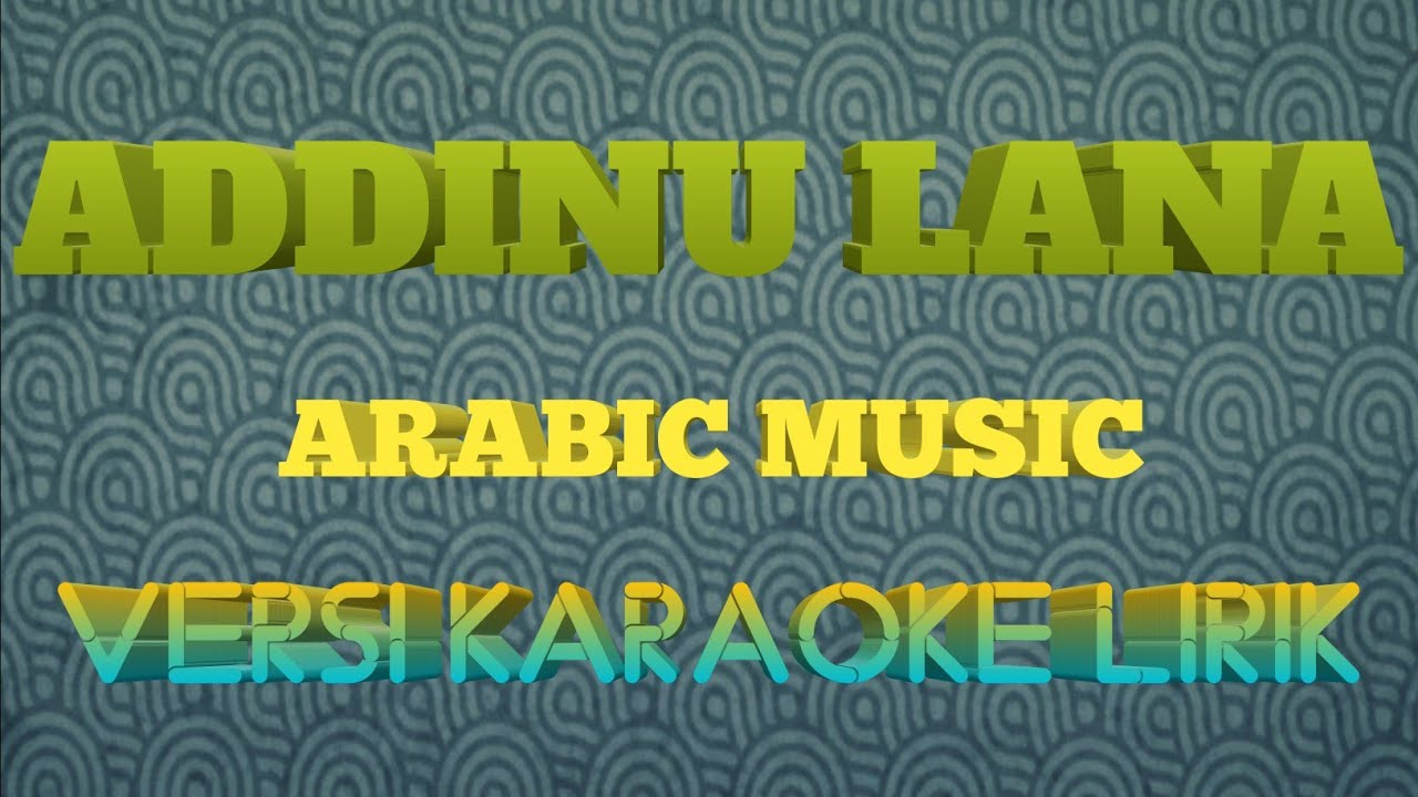 ADDINU LANA - KARAOKE VERSION (ARABIC MUSIC) KORG PA 700
