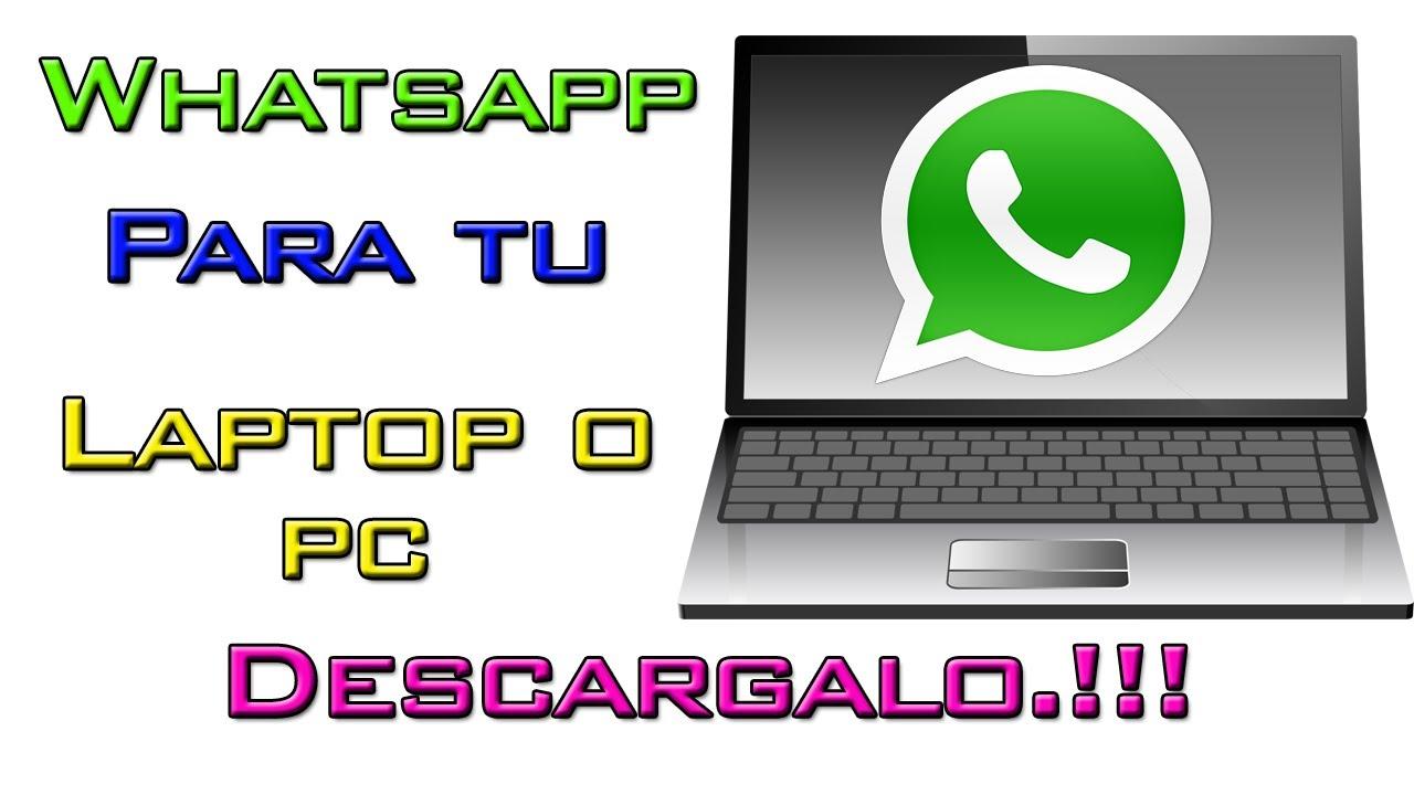 Descarga  WhatsApp  Para Pc o Laptop  2016 - YouTube