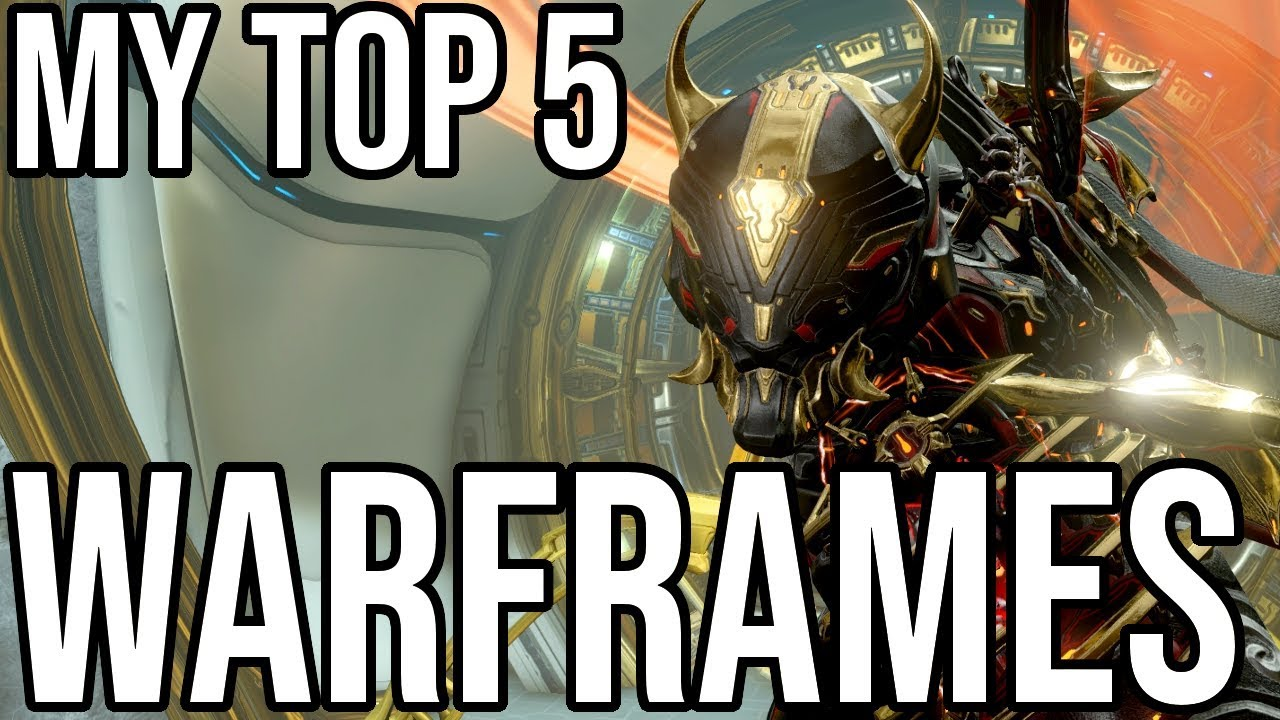 My Top 5 Warframes Right Now