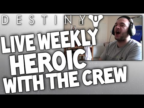 Destiny: Funny Weekly Heroic Story - Live Gameplay Ft The Crew - Valus Ta'aurc