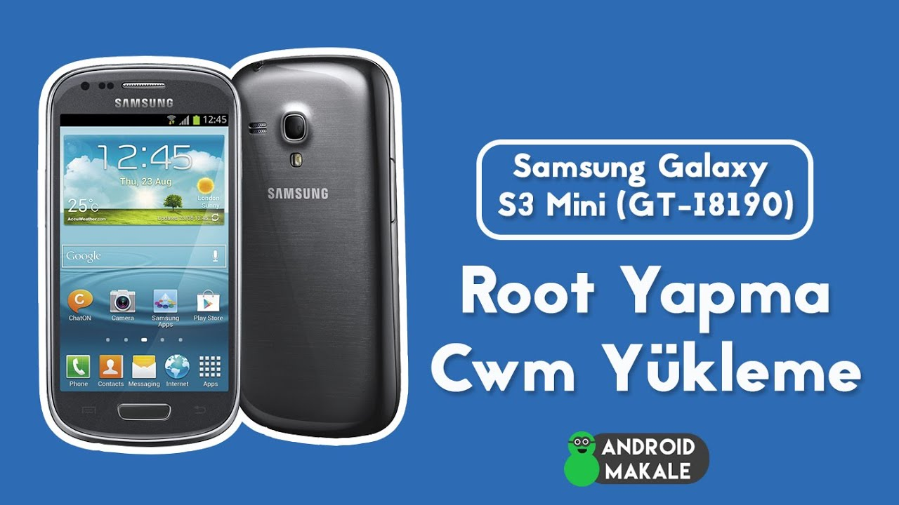 samsung galaxy s3 mini gt i8190 root yapma ve cwm. Black Bedroom Furniture Sets. Home Design Ideas