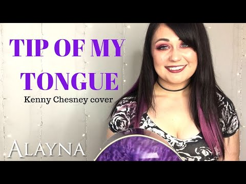 Tip Of My Tongue - Kenny Chesney Cover Alayna