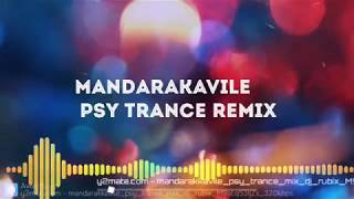 MANDARAKAVILE - PSY TRANCE Remix FULL VERSION  (DJ RUBIX) FULL VIDEO (SN CREATION)