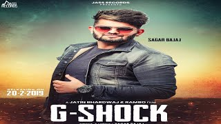 G-Shock | ( Full HD) | Sagar Bajaj | New Punjabi Songs 2019 | Latest Punjabi Songs 2019