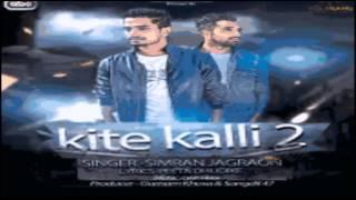 kite kalli 2 simran jagraon full audio universal 2016 brand new song