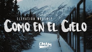 Como en el Cielo - Elevation Worship | (Here As In Heaven) L...