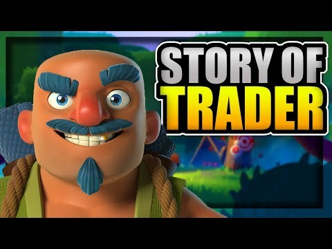 Who Is The Trader? The Trader's Origin Story - Clash Royale Meets Clash Of Clans Story (Backstory)
