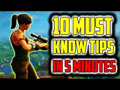 Top 10 Must Know Tips In Just 5 Minutes - Fortnite Battle Royale Tips and Tricks