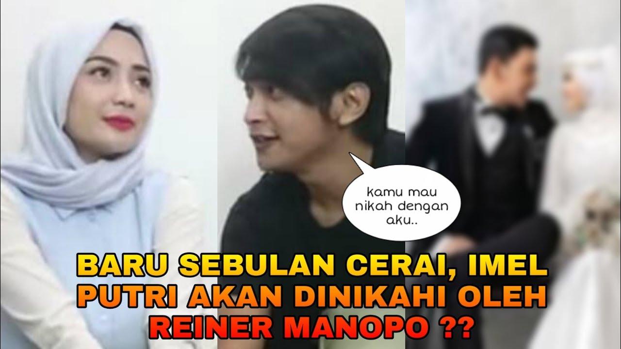 Download Resmi Cerai dari Sirajuddin, Kini Imel Putri Cahyati malah Diajak Nikah oleh Reiner Manopo
