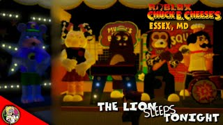 Roblox Chuck E. Cheese's Essex, MD - The Lion Sleeps Tonight