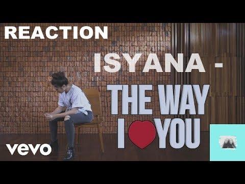 The way I love you - Isyana Sarasvati Reaction