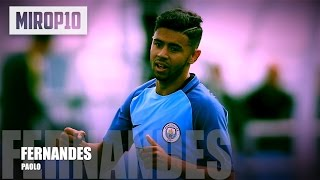PAOLO FERNANDES ✭ MANCHESTER CITY ✭ THE NEW SUPERSTAR ✭ Skills & Goals 2016