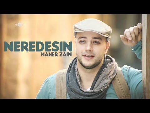 Maher Zain - Neredesin (Turkish-Türkçe)