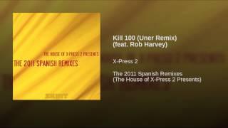 Kill 100 (Uner Remix) (feat. Rob Harvey)