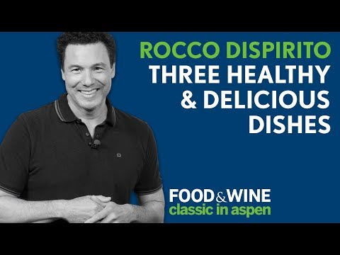Healthy Recipes by Rocco Dispirito | Food & Wine Classic in Aspen ...