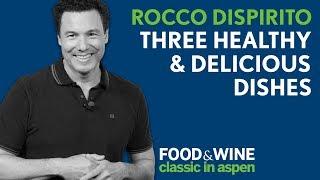 Healthy Recipes by Rocco Dispirito | Food & Wine Classic in Aspen 2018