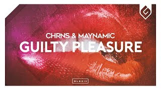 CHRNS & Maynamic - Guilty Pleasure [OUT NOW]