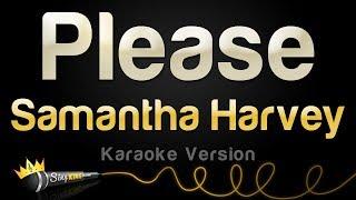 Samantha Harvey - Please (Karaoke Version)