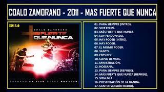 Coalo Zamorano -  2011  - Mas fuerte que nunca