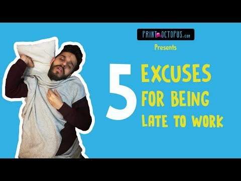 5 Excuses For Being Late To Work