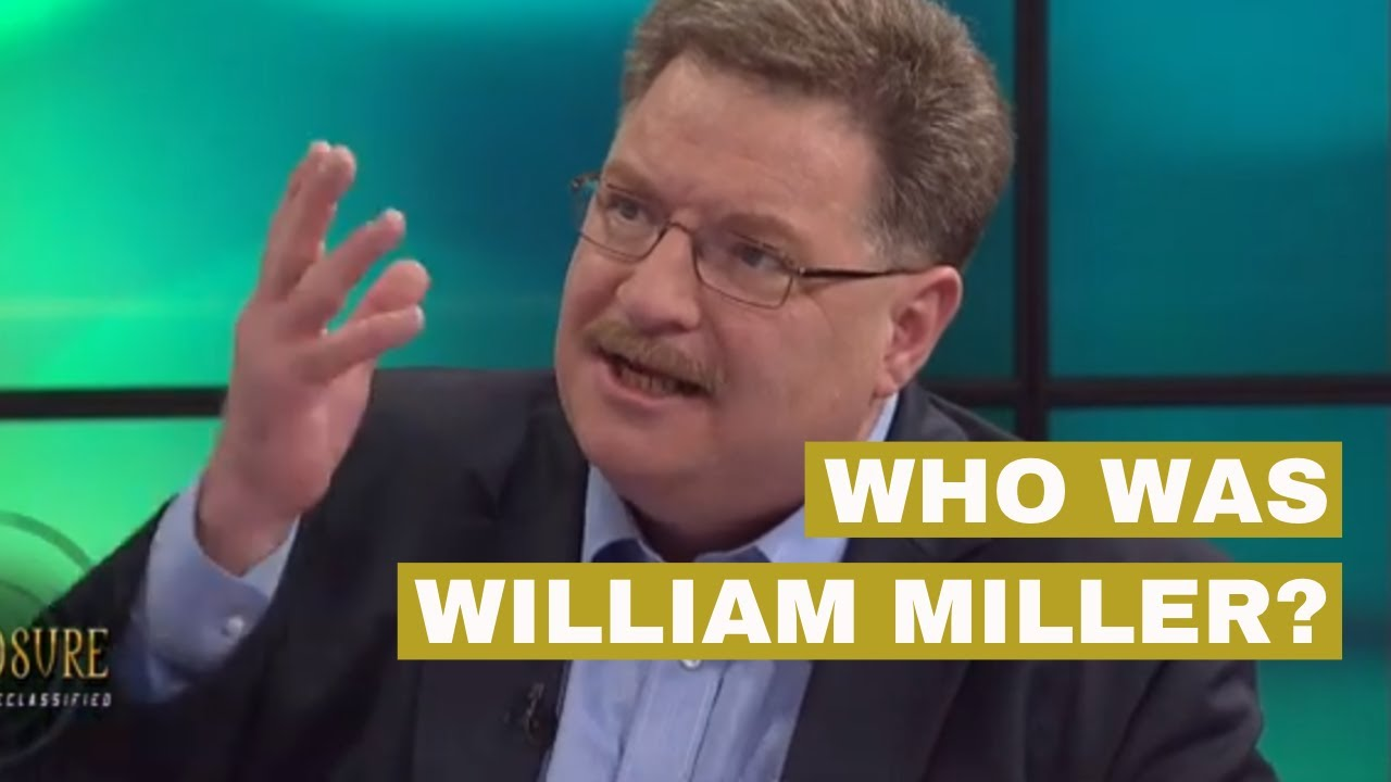 How Come William Miller is Important to Adventist History?