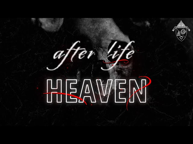 The Afterlife: Heaven
