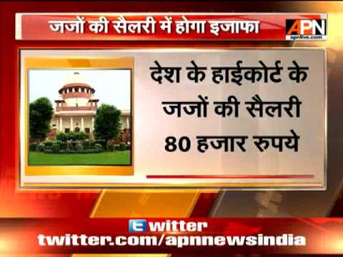 Judges of Supreme Court and High Court may soon get a fatter pay