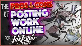 The PROs & CONs of Posting Work Online  |  #Inktober
