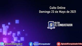 Culto online - Domingo 23 de Mayo de 2021