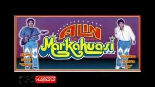 Grupo Markahuasi - Nuestro Pecado  (canta alin)