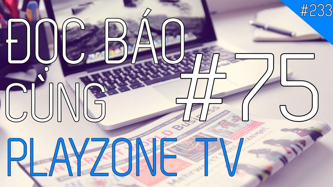 Đọc báo cùng Playzone TV – Số 75: Core i9 cho Laptop, USB không bị virus