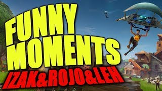 FORTNITE – Funny Moments – Izak & Rojo & Leh