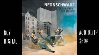 Neonschwarz - Bis Die Scheiße Aufhört (Audio)
