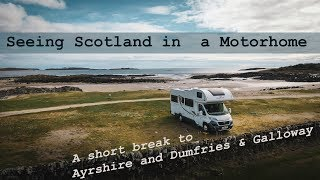 Seeing Scotland in a Motorhome Ayrshire Dumfries and Galloway Short Break