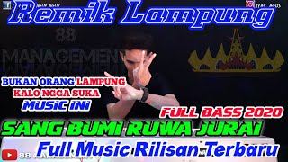 REMIX LAMPUNG Terbaru 2020 || SANG BUMI RUWA JURAI || arr iyay_agusS