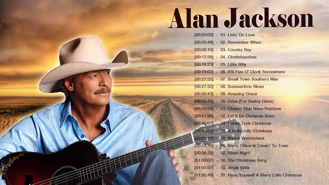 Alan JackSon Greatest Classic Country Songs - Alan JackSon ...