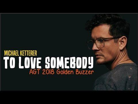 Michael Ketterer - To Love Somebody (AGT 2018 Golden Buzzer)(Lyrics)