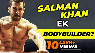 SALMAN KHAN Could He Be A Bodybuilder ?