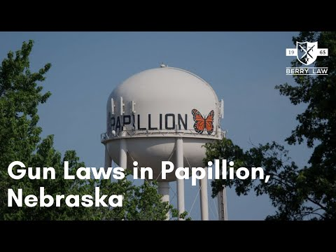 Gun Laws in Papillion, Nebraska | Nebraska Gun Lawyers